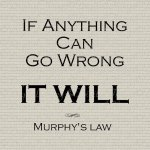 Murphy's Law - one line quote