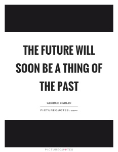 the-future-will-soon-be-a-thing-of-the-past-quote-1